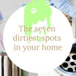 The seven dirtiest spots in your home