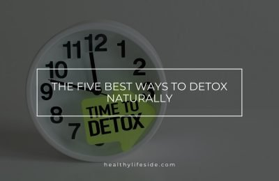 Detox Diet – The Five Best Ways To Detox Naturally
