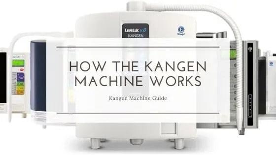 How The Kangen Machine Works